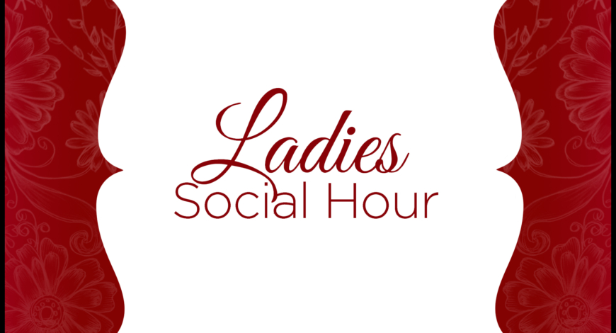Ladies Social Hour