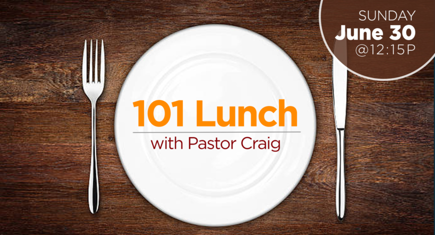 101 Lunch with Pastor Craig