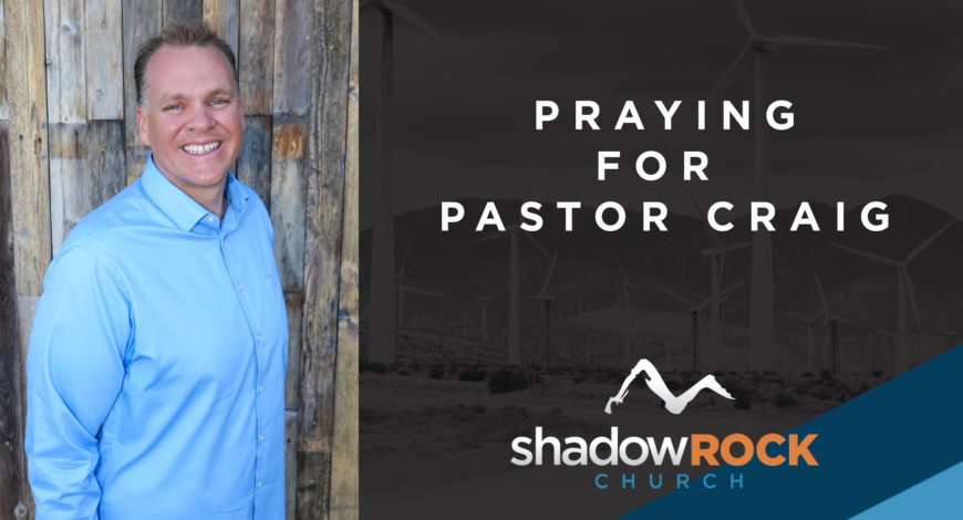 Praying for Pastor Craig